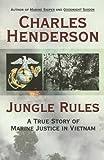 Jungle Rules, Charles W. Henderson, 0425217221