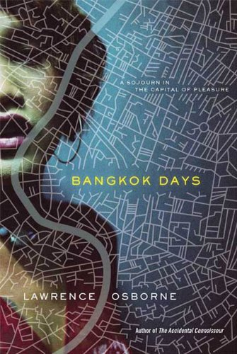 Bangkok Days  A Sojourn In The Capital Of Pleasure  English Edition