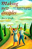 Making New Disciples, Steve Croft, 0551028629