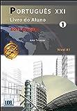 Português XXI Nivel A1 : Livro do aluno 1 (1CD audio)