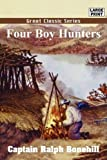 img - for Four Boy Hunters book / textbook / text book