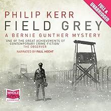 Field Grey   Livre audio Auteur(s) : Philip Kerr Narrateur(s) : Paul Hecht