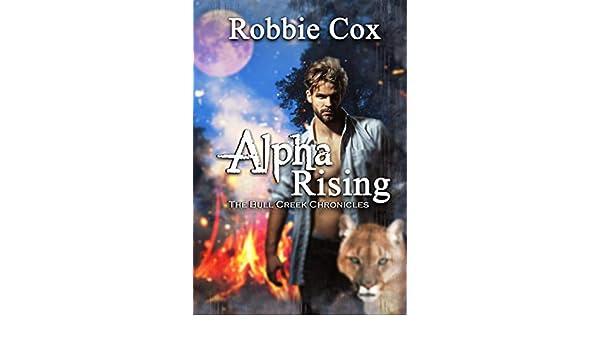 Alpha Rising (The Bull Creek Chronicles Book 1) (English ...