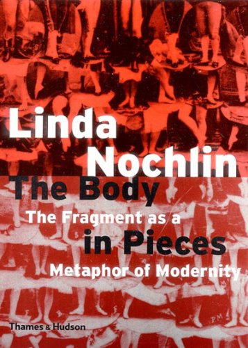 The Body in Pieces: The Fragment as a Metaphor of Modernity