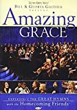 Bill and Gloria Gaither and Their Homecoming Friends: Amazing Grace by Jessy Dixon