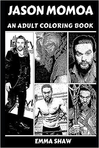 Amazon Com Jason Momoa An Adult Coloring Book Jason Momoa Books 9781089865650 Shaw Emma Books