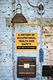 A History of Occupational Health and Safety: From 1905 to the Present (Shepperson Series in Nevada History)