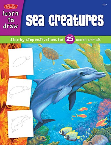 Sea Creatures: Step-by-step instructions for 25 ocean animals (Learn to Draw)