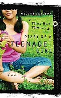 That Was Then... (Diary of a Teenage Girl) by [Carlson, Melody]