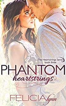 Phantom Heartstrings (Heartstrings Series Book 3) by [Lynn, Felicia]
