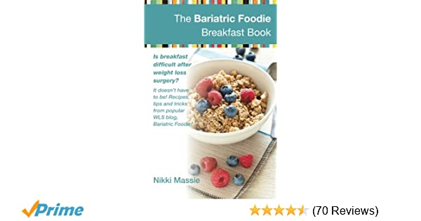 The Bariatric Foodie Breakfast Book Ms Nikki L Massie