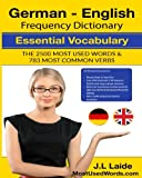 German English Frequency Dictionary - Essential Vocabulary: 2500 Most Used Words & 783 Most Common Verbs (MostUsedWords.com German) (Volume 1)