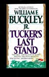 Tucker's Last Stand, William F. Buckley, 0061041653