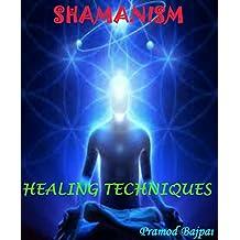 SHAMANISM: HEALING TECHNIQUES
