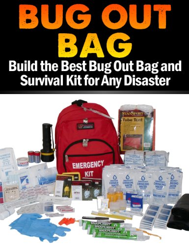 Bug Out Bag: Build the Best Bug Out Bag and Survival Kit for Any Disaster (Best Food For Bug Out Bag)