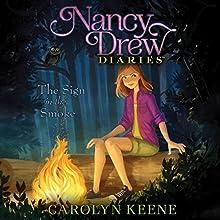The Sign in the Smoke: Nancy Drew Diaries, Book 12 Audiobook by Carolyn Keene Narrated by Jorjeana Marie