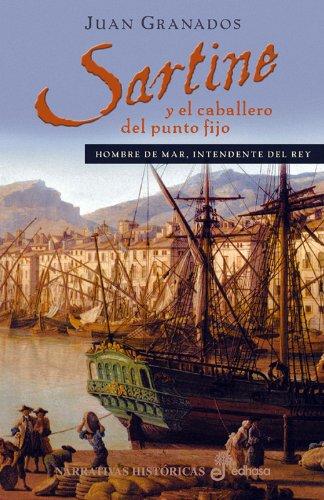 Descargar Libro Sartine Y El Caballero Del Punto Fijo Juan A. Granados