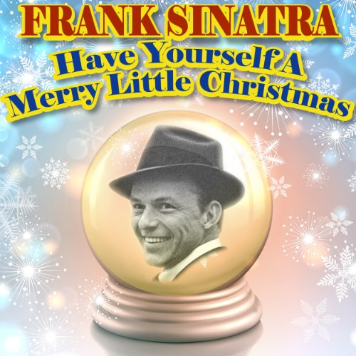 frank sinatra have yourself a merry little christmas - Have Yourself A Merry Little Christmas Frank Sinatra