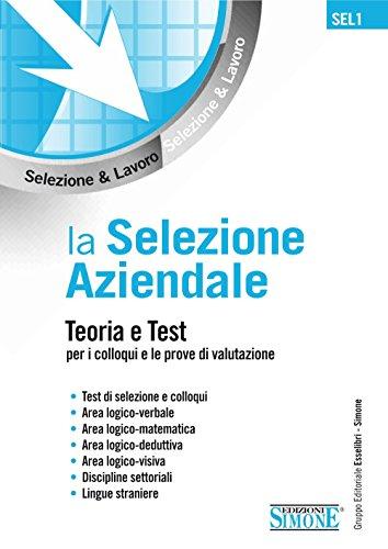 Amazoncom La Selezione Aziendale Teoria E Test Per I Colloqui E