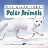 img - for Who Lives Here? Polar Animals book / textbook / text book