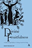 Divine Fruitfulness : A Guide Through Balthasar's Theology Beyond the Trilogy, Nichols, Aidan and Nichols OP, 0567089339
