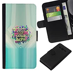 All Phone Most Case / Oferta Especial Cáscara Funda de cuero Monedero Cubierta de proteccion Caso / Wallet Case for Samsung Galaxy A3 // JUST LIVE YOUR LIFE