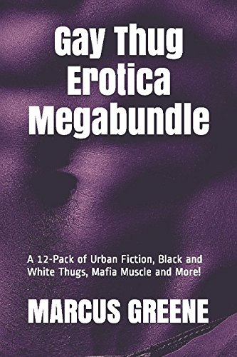 Gay Thug Erotica Megabundle: A 12-Pack of Urban Fiction, Black and White Thugs, Mafia Muscle and More! (Best of the Nine Tats)