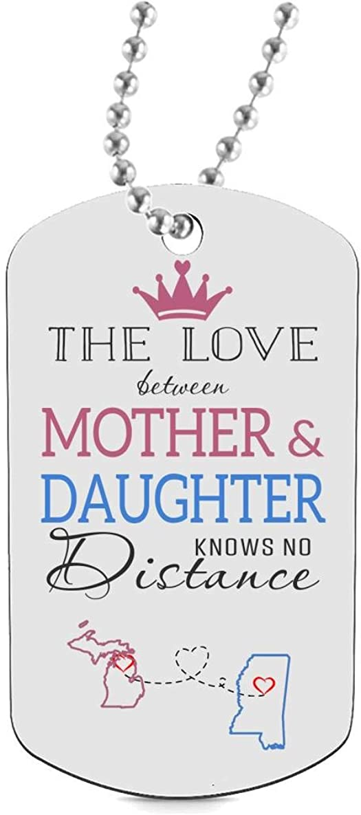 Best Daughter Necklaces Jewelry Gift HusbandAndWife Funny Dog Tags for Daughter Two State Michigan MI Mississippi MS The Love Between Mother /& Daughter Knows No Distance
