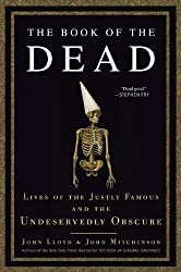 The Book of the Dead: Lives of the Justly Famous and the Undeservedly Obscure