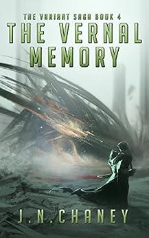 The Vernal Memory: A Dystopian Sci-fi Novel (The Variant Saga Book 4) by [Chaney, JN]