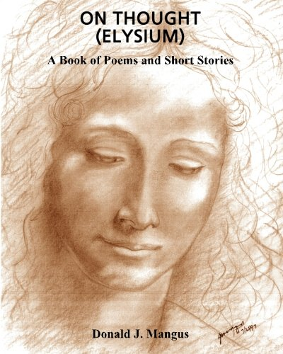 ON THOUGHT (ELYSIUM): A BOOK OF POEMS AND SHORT STORIES