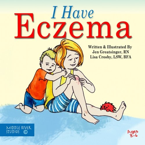 I Have Eczema (Coping with Chronic Conditions for Preschoolers) (Volume 1)