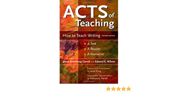Amazon.com: Acts of Teaching: How to Teach Writing: A Text, A ...