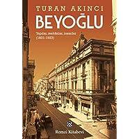 Beyoğlu: Yapılar, Mekanlar, İnsanlar (1831-1923)
