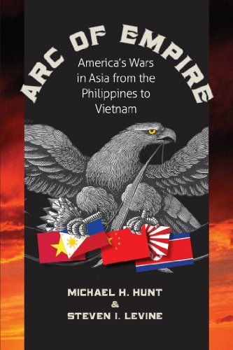 arc-of-empire-americas-wars-in-asia-from-the-philippines-to-vietnam