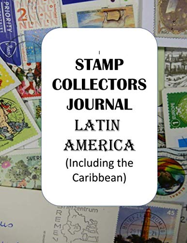 Stamp Collectors Journal: Latin America (including the Caribbean)