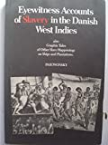 img - for Eyewitness Accounts of Slavery in the Danish West Indies book / textbook / text book