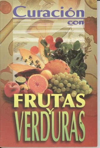 Curacion con Frutas y Verduras (RTM Ediciones) (Spanish Edition) [Editorial Epoca] (Tapa Blanda)