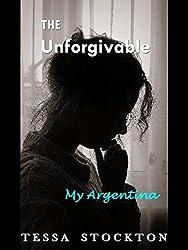 The Unforgivable: My Argentina