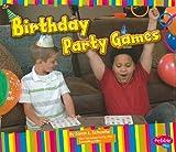 Birthday Party Games (Happy Birthday!)