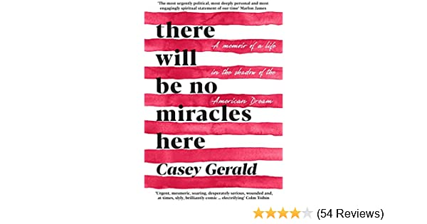 be9e769e54969 Amazon.com: There Will Be No Miracles Here: A memoir from the dark ...