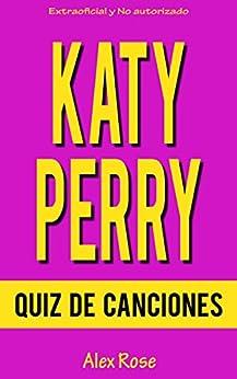 QUIZ DE CANCIONES DE KATY PERRY: ¡144 PREGUNTAS y