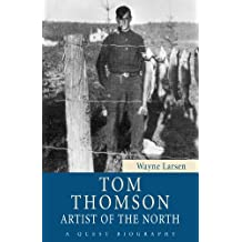 Tom Thomson: Artist of the North