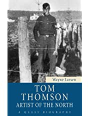 Tom Thomson: Artist of the North (Quest Biography Book 28)