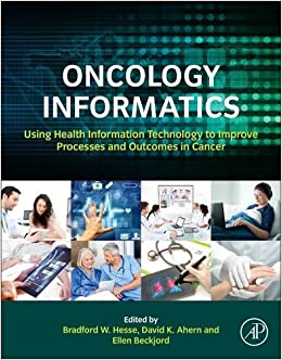Book Oncology Informatics: Using Health Information Technology to Improve Processes and Outcomes in Cancer