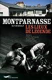 Montparnasse - les lieux de légende