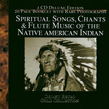 Songs Chants & Flute Music Of The American Indian