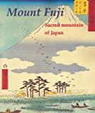 Mount Fuji : Sacred Mountain of Japan, Uhlenbeck, Chris and Molenaar, Merel, 9074822320
