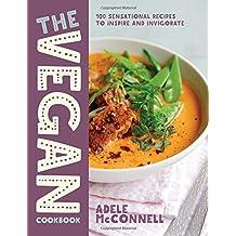 The Vegan Cookbook: 100 Sensational Recipes to Inspire and Invigorate