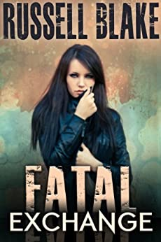 Fatal Exchange (Fatal Series Book 1) by [Blake, Russell]